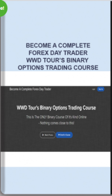 Become A Complete Forex Day Trader – WWD Tour's Binary Options Trading Course