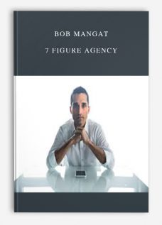 Bob Mangat – 7 Figure Agency