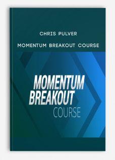 Chris Pulver – Momentum Breakout Course