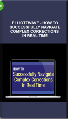 Elliottwave – How to Successfully Navigate Complex Corrections in Real Time