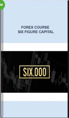 Forex Course – Six Figure Capital