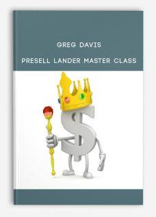 Greg Davis – Presell Lander Master Class