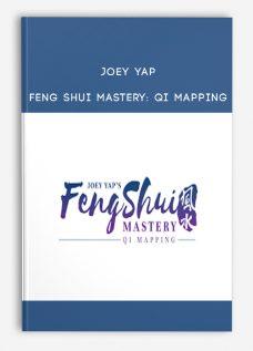 Joey Yap – Feng Shui Mastery: Qi Mapping