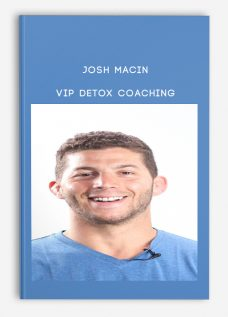 Josh Macin – VIP Detox Coaching