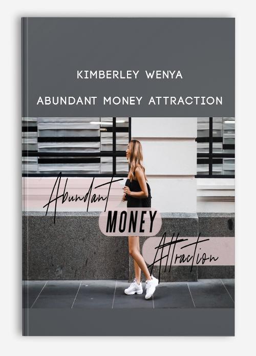 Kimberley Wenya – Abundant Money Attraction