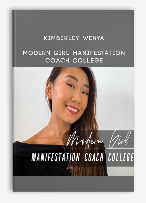 Kimberley Wenya – Modern Girl Manifestation Coach College