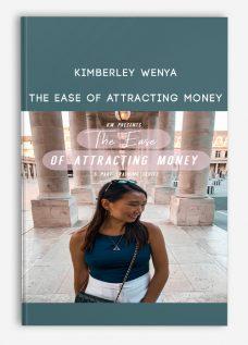 Kimberley Wenya – THE EASE OF ATTRACTING MONEY