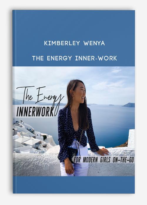 Kimberley Wenya – THE ENERGY INNER-WORK