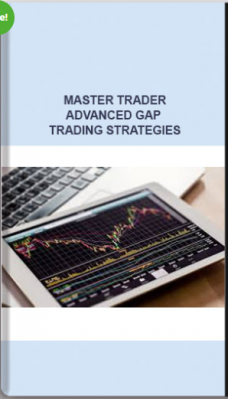 MASTER TRADER – ADVANCED GAP TRADING STRATEGIES