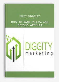 Matt Diggity – How to Rank in 2016 and Beyond Webinar