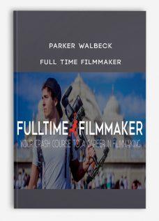 Parker Walbeck – Full Time Filmmaker