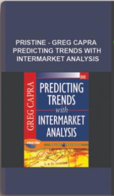 Pristine – Greg Capra – Predicting Trends with Intermarket Analysis