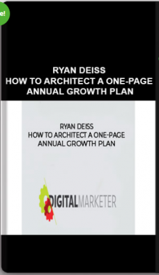 Ryan Deiss – How to Architect a One-Page Annual Growth Plan