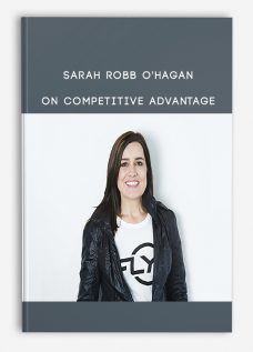 Sarah Robb O'Hagan on Competitive Advantage