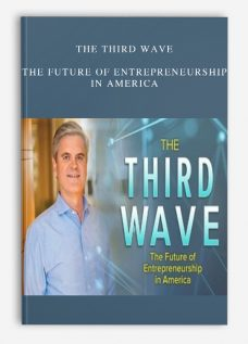 The Third Wave – The Future of Entrepreneurship in America