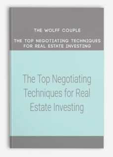 The Wolff Couple – The Top Negotiating Techniques for Real Estate Investing