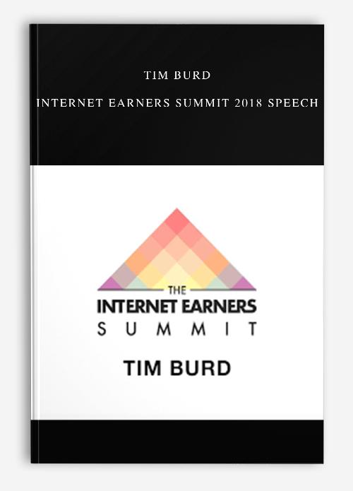 Tim Burd – Internet Earners Summit 2018 Speech