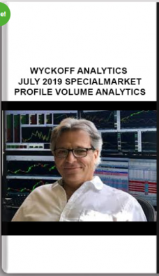 WYCKOFF ANALYTICS – JULY 2019 SPECIAL: MARKET PROFILE AND VOLUME ANALYTICS