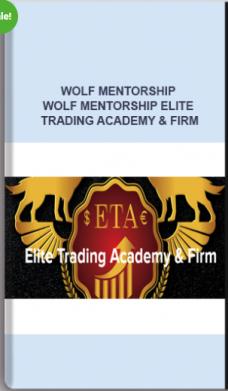 Wolf Mentorship – Wolf Mentorship Elite Trading Academy & Firm