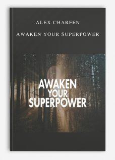 Alex Charfen – Awaken Your Superpower