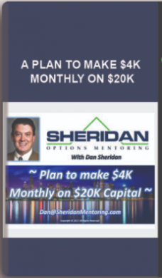 DAN SHERIDAN – A PLAN TO MAKE $4K MONTHLY ON $20K
