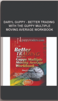 Daryl Guppy – Better Trading with the Guppy Multiple Moving Average WorkBook