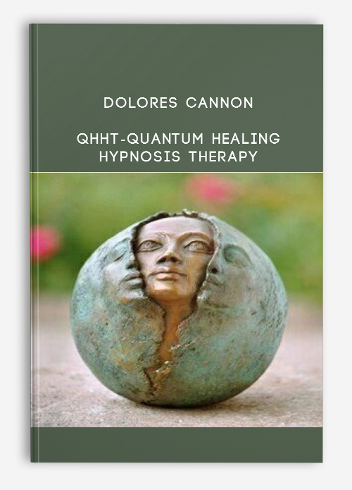 Dolores Cannon – QHHT-Quantum Healing Hypnosis Therapy