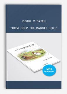 """Doug O'Brien – """"How Deep the Rabbit Hole"""""""