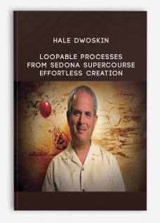 Hale Dwoskin – Loopable Processes (Releasing Loops) from Sedona Supercourse + Effortless Creation