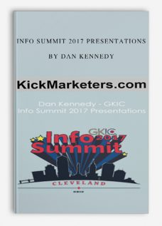 Info Summit 2017 Presentations by Dan Kennedy