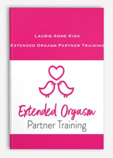Laurie-Anne King – Extended Orgasm Partner Training