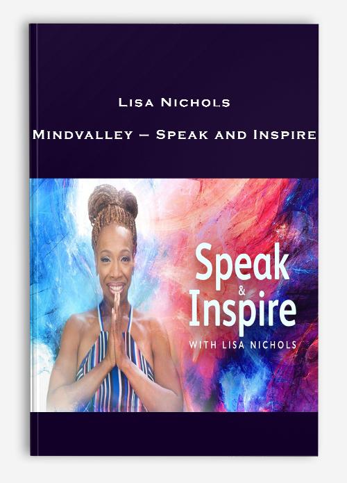 Lisa Nichols – Mindvalley – Speak and Inspire