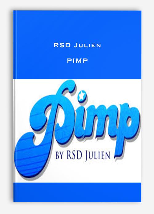 RSD Julien – PIMP