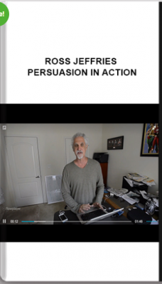 Ross Jeffries – Persuasion in Action
