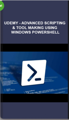 Udemy – Advanced Scripting & Tool Making Using Windows PowerShell