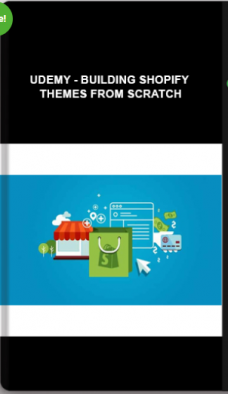 Udemy – Building Shopify Themes From Scratch