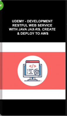 Udemy – DEVELOPMENT RESTful Web Service With Java JAX-RS. Create & Deploy To AWS