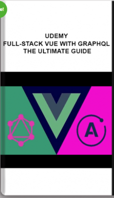 Udemy – Full-Stack Vue With GraphQL – The Ultimate Guide