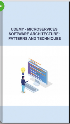 Udemy – Microservices Software Architecture: Patterns And Techniques