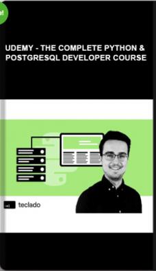 Udemy – The Complete Python & PostgreSQL Developer Course