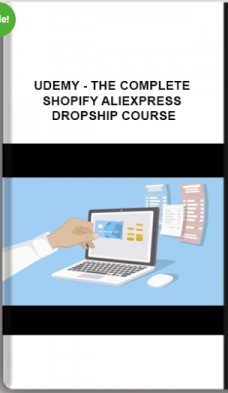 Udemy – The Complete Shopify Aliexpress Dropship Course