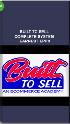 Built To Sell Complete System – Earnest Epps