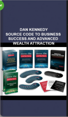 Dan Kennedy – Source Code to Business Success and Advanced Wealth Attraction
