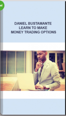 Daniel Bustamante – Learn to Make Money Trading Options