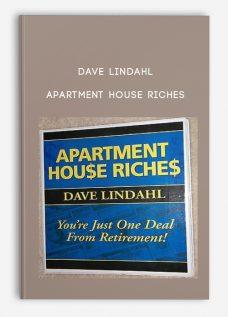 Dave Lindahl – Apartment House Riches