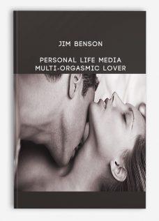 Jim Benson – Personal Life Media – Multi-Orgasmic Lover