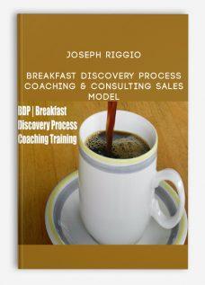 Joseph Riggio – Breakfast Discovery Process Coaching & Consulting SALES Model