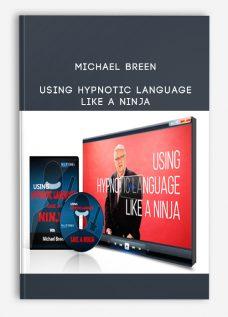 Michael Breen – Using Hypnotic Language Like A Ninja