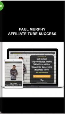 Paul Murphy – Affiliate Tube Success