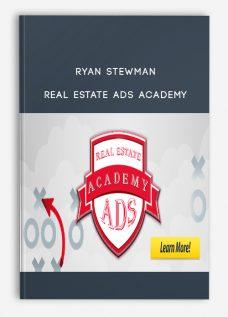 Ryan Stewman – Real Estate Ads Academy